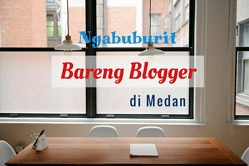 Ngabuburit Bareng Blogger di Medan
