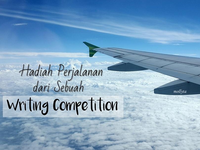 Hadiah Perjalanan dari Sebuah Writing Competition