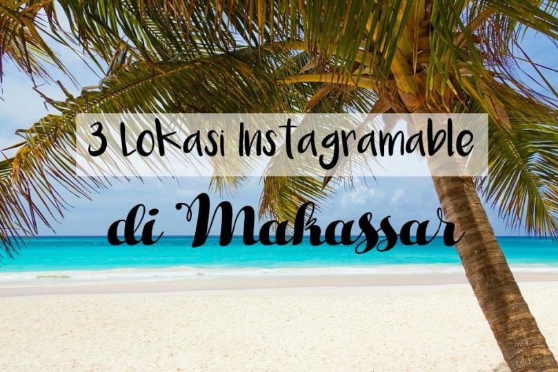 Lokasi wisata Instagramable di Makassar